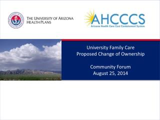 University Family Care Proposed Change of Ownership Community Forum August 25, 2014