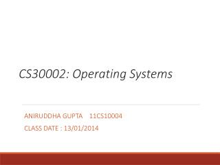 CS30002: Operating Systems
