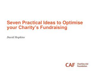 Seven Practical Ideas to  Optimise  your Charity's Fundraising