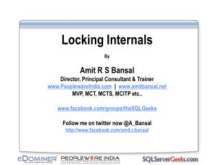 Locking Internals By Amit R S Bansal Director, Principal Consultant & Trainer