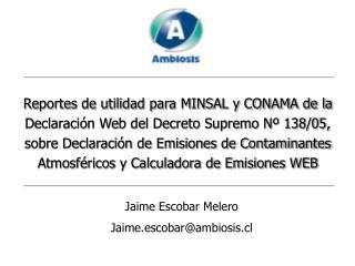 Jaime Escobar Melero Jaime.escobar@ambiosis.cl