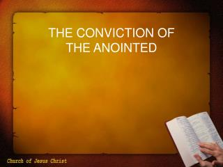 THE CONVICTION OF           THE ANOINTED