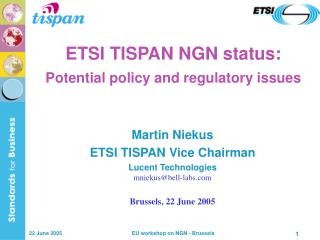ETSI TISPAN NGN status: Potential policy and regulatory issues