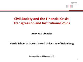 Civil Society and the Financial Crisis:  Transgression and Institutional Voids Helmut K. Anheier