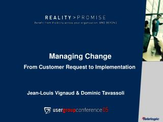 Managing Change From Customer Request to Implementation