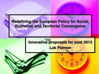 Redefining the European Policy for Social, Economic and Territorial Convergence