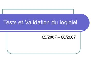 Tests et Validation du logiciel