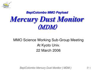 BepiColombo MMO Payload Mercury Dust Monitor (MDM)
