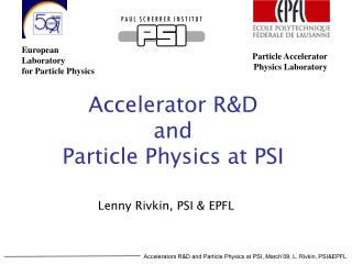 Accelerator R&D and Particle Physics at PSI