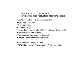 INTRODUCTION TO FLUORESCENCE (two-photon, three steps, phase incoherent process)