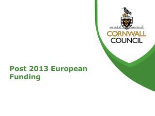 Post 2013 European Funding