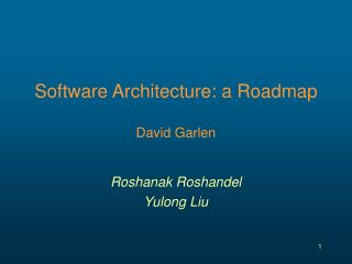 Software Architecture: a Roadmap David Garlen