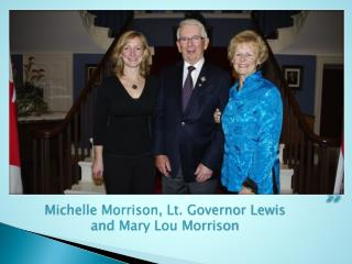 Michelle Morrison, Lt. Governor Lewis and Mary Lou Morrison