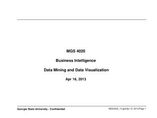 MGS 4020 Business Intelligence   Data Mining and Data Visualization Apr 16, 2013