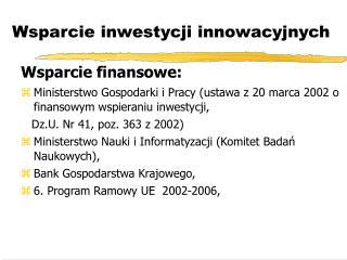 Wsparcie inwestycji innowacyjnych