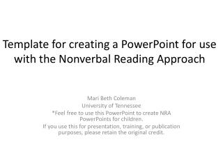 Template for creating a PowerPoint for use with the Nonverbal Reading Approach
