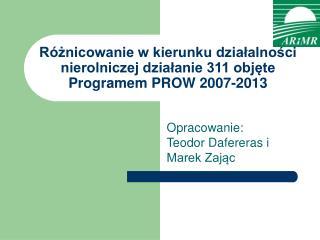Różnicowanie w kierunku działalności nierolniczej działanie 311 objęte Programem PROW 2007-2013