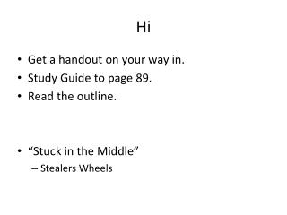 "Get a handout on your way in. Study  Guide to page  89. Read  the  outline. ""Stuck in the Middle"""