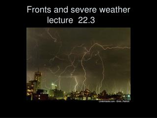 Fronts and severe weather lecture  22.3