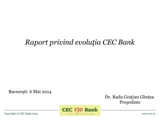Raport privind evolu ţ ia  CEC Bank