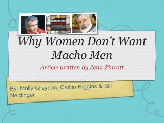 Why Women Don't Want Macho Men