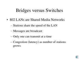 Bridges versus Switches