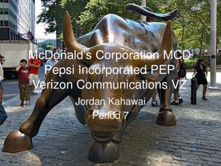 McDonald's Corporation MCD Pepsi Incorporated PEP Verizon Communications VZ
