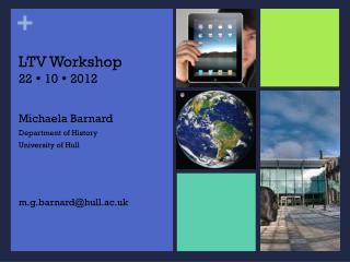 LTV Workshop  22  ?  10  ? 2012