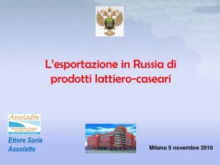 L'esportazione in Russia di prodotti lattiero-caseari