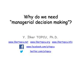 "Why do we need ""managerial decision making""?"