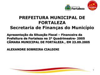 PREFEITURA MUNICIPAL DE FORTALEZA Secretaria de Finan�as do Munic�pio