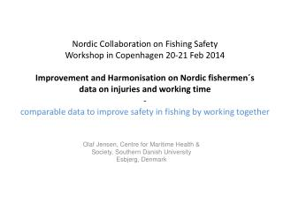 Olaf Jensen, Centre for Maritime Health & Society,  Southern Danish University Esbjerg, Denmark