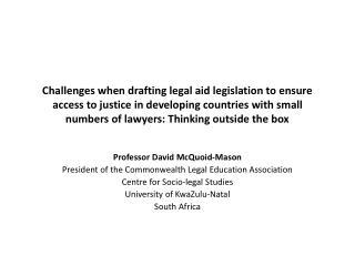 Professor David  McQuoid-Mason President of the Commonwealth Legal Education Association