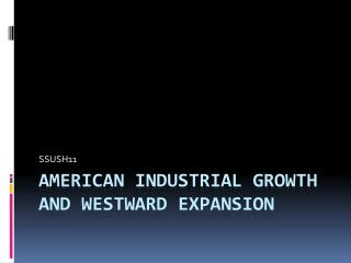American Industrial Growth and Westward expansion