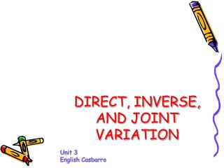 DIRECT, INVERSE, AND JOINT VARIATION