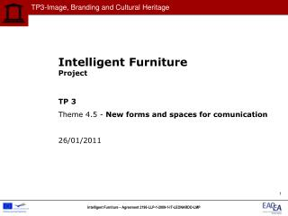 Intelligent Furniture Project TP 3 Theme 4.5 -  New forms and spaces for comunication 26/01/2011