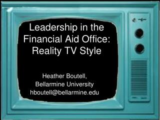 Leadership in the Financial Aid Office:  Reality TV Style