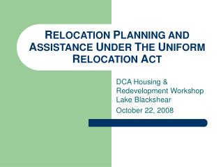 RELOCATION PLANNING AND ASSISTANCE UNDER THE UNIFORM RELOCATION ACT