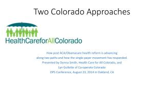 Two Colorado Approaches