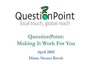 April 2002 Diane Nester Kresh