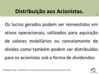 Distribuição aos Acionistas.