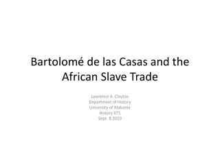 Bartolomé de las Casas and the African Slave Trade