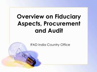 Overview on Fiduciary Aspects, Procurement and Audit