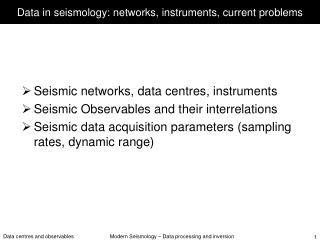 Data in seismology: networks, instruments, current problems