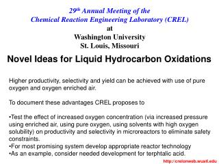 29 th  Annual Meeting of the  Chemical Reaction Engineering Laboratory (CREL) at
