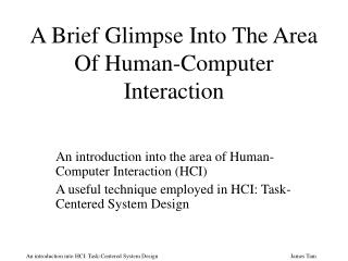 A Brief Glimpse Into The Area Of Human-Computer Interaction