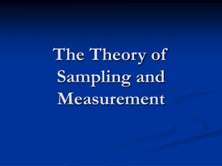 The Theory of Sampling and Measurement