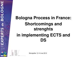 Bologna Process in France: Shortcomings and strenghts in implementing ECTS and DS