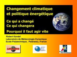 Robert Kandel Laboratoire de Météorologie Dynamique Ecole Polytechnique,  Palaiseau, France