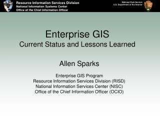 Enterprise GIS Current Status and Lessons Learned